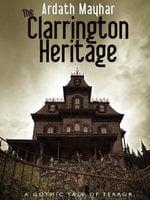 The Clarrington Heritage - Ardath Mayhar