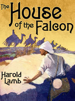 The House of the Falcon - Harold Lamb