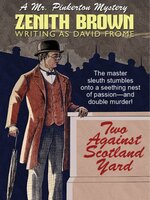 Two Against Scotland Yard: A Mr. Pinkerton Mystery - Zenith Brown, David Frome