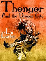 Thongor and the Dragon City - Lin Carter