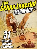 The Selma Lagerlof Megapack - Selma Lagerlöf