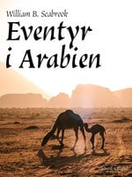 Eventyr i Arabien - William B. Seabrook