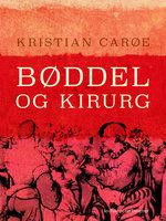 Bøddel og kirurg - Kristian Carøe