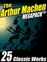 The Arthur Machen MEGAPACK® - Arthur Machen