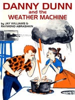 Danny Dunn and the Weather Machine - Raymond Abrashkin, Jay Williams
