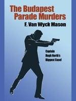 The Budapest Parade Murders - Van Wyck Mason