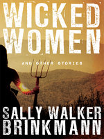 Wicked Women and Other Stories - Sally Walker Brinkmann