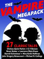 The Vampire Megapack - Nina Kiriki Hoffman, Chelsea Quinn Yarbro