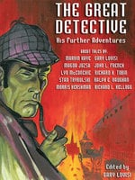 The Great Detective: His Further Adventures - Marvin Kaye, Gary Lovisi