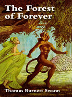 The Forest of Forever - Thomas Burnett Swann
