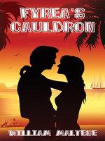 Fyrea's Cauldron - William Maltese
