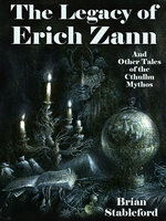 The Legacy of Erich Zann and Other Tales of the Cthulhu Mythos - Brian Stableford