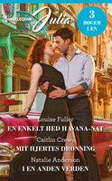 En enkelt hed Havana-nat / Mit hjertes dronning / I en anden verden - Caitlin Crews, Natalie Anderson, Louise Fuller