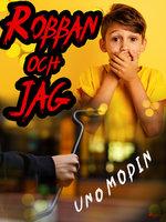 Robban och jag - Uno Modin