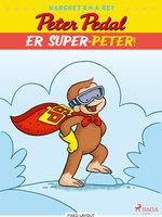 Peter Pedal - er Super-Peter! - H.A. Rey