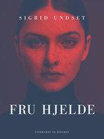 Fru Hjelde - Sigrid Undset