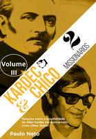 Kardec e Chico Dois Missionários: Volume III