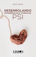 Desenrolando experiências e vivências PSI - Caio Yudji