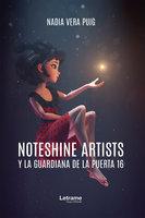 Noteshine artists y la guardiana de la puerta 16 - Nadia Vera Puig