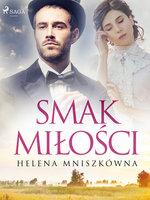 Smak miłości - Helena Mniszkówna