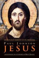 Jesus - en biografi skrevet af en troende - Paul Johnson