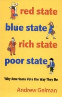 Red State, Blue State, Rich State, Poor State: Why Americans Vote the Way They Do - Expanded Edition - Andrew Gelman
