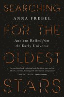 Searching for the Oldest Stars: Ancient Relics from the Early Universe - Anna Frebel