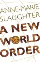 A New World Order - Anne-Marie Slaughter