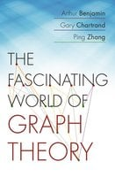 The Fascinating World of Graph Theory - Gary Chartrand, Ping Zhang, Arthur Benjamin