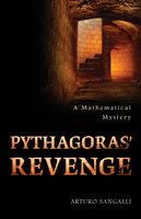Pythagoras' Revenge: A Mathematical Mystery - Arturo Sangalli
