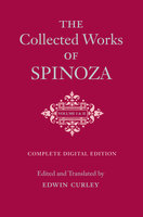 The Collected Works of Spinoza, Volumes I and II - Benedictus de Spinoza