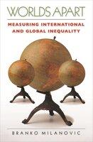 Worlds Apart: Measuring International and Global Inequality - Branko Milanovic