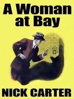 A Woman at Bay - Nicholas Carter