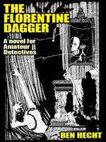 The Florentine Dagger - Ben Hecht