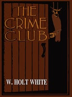 The Crime Club - W. Holt-White