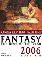 Fantasy: The Best of the Year - Neil Gaiman, Holly Phillips, Peter S. Beagle, Theodora Goss, Gene Wolfe, Matthew Hughes, Richard Parks
