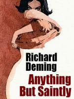 Anything But Saintly - Richard Deming