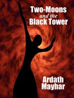 Two-Moons and the Black Tower - Ardath Mayhar