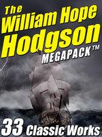 The William Hope Hodgson Megapack - William Hope Hodgson