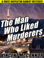 The Man Who Liked Murderers - Vincent McConnor