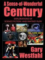 A Sense-of-Wonderful Century - Gary Westfahl