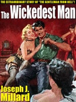 The Wickedest Man - Joseph J. Millard
