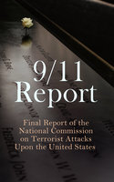 9/11 Report: Final Report of the National Commission on Terrorist Attacks Upon the United States - Thomas R. Eldridge, Susan Ginsburg, Walter T. Hempel II, Janice L. Kephart, Kelly Moore, Joanne M. Accolla