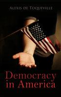 Democracy in America - Alexis de Toqueville