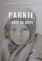 Parkie – dage og Parkie – dage og digte - Klaus Nørgaard Jørgensen