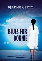 Blues for Bonnie - Bjarne Gertz
