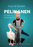 Pelikanen – Rejsen til begyndelsen - Peter W. Bredahl