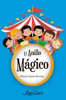 El anillo mágico - Alfredo Gaete Briseño