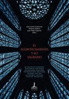 El acontecimiento y lo sagrado - Juan Carlos Scannone, Roberto Walton, Juan Pablo Esperón