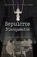 Sepulcros blanqueados - Guillermo Sendra Guardiola